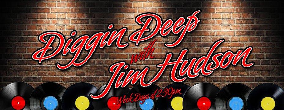 Diggin Deep with Jim Hudson
