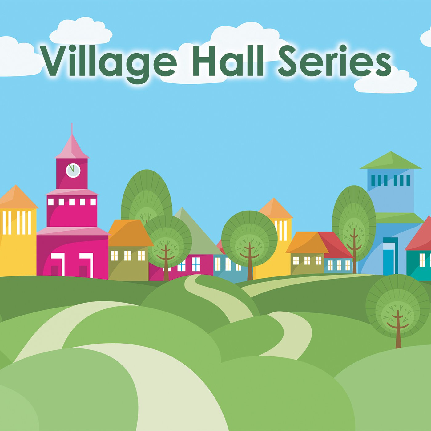 Village Hall Series