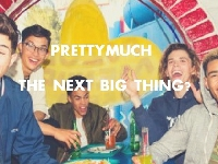 PrettyMuch the next BIG THING?