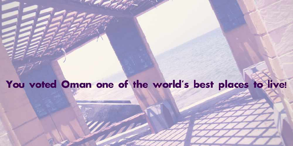You voted Oman one of the world's best places to live! - Hi