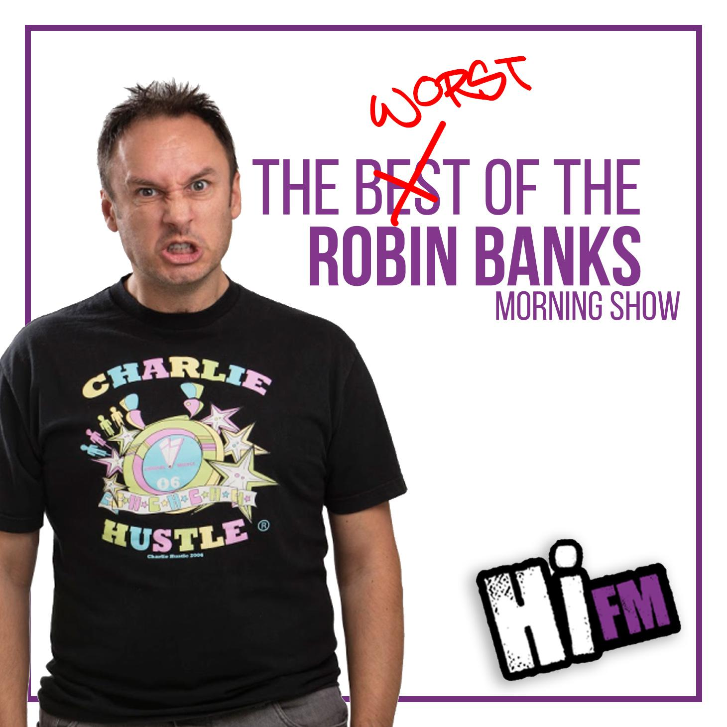 Robin Banks & The Worst of the Hi FM Morning Show