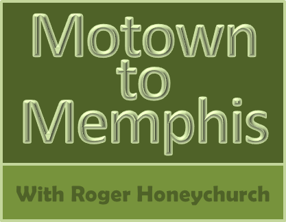Motown to Memphis with Roger Honeychurch