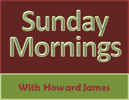 Sunday Mornings with Howard James