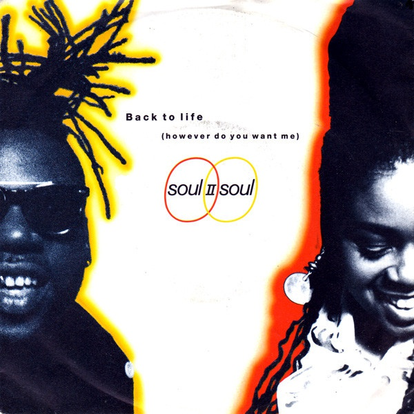 Soul II Soul - Back To Life (However Do You Want Me)