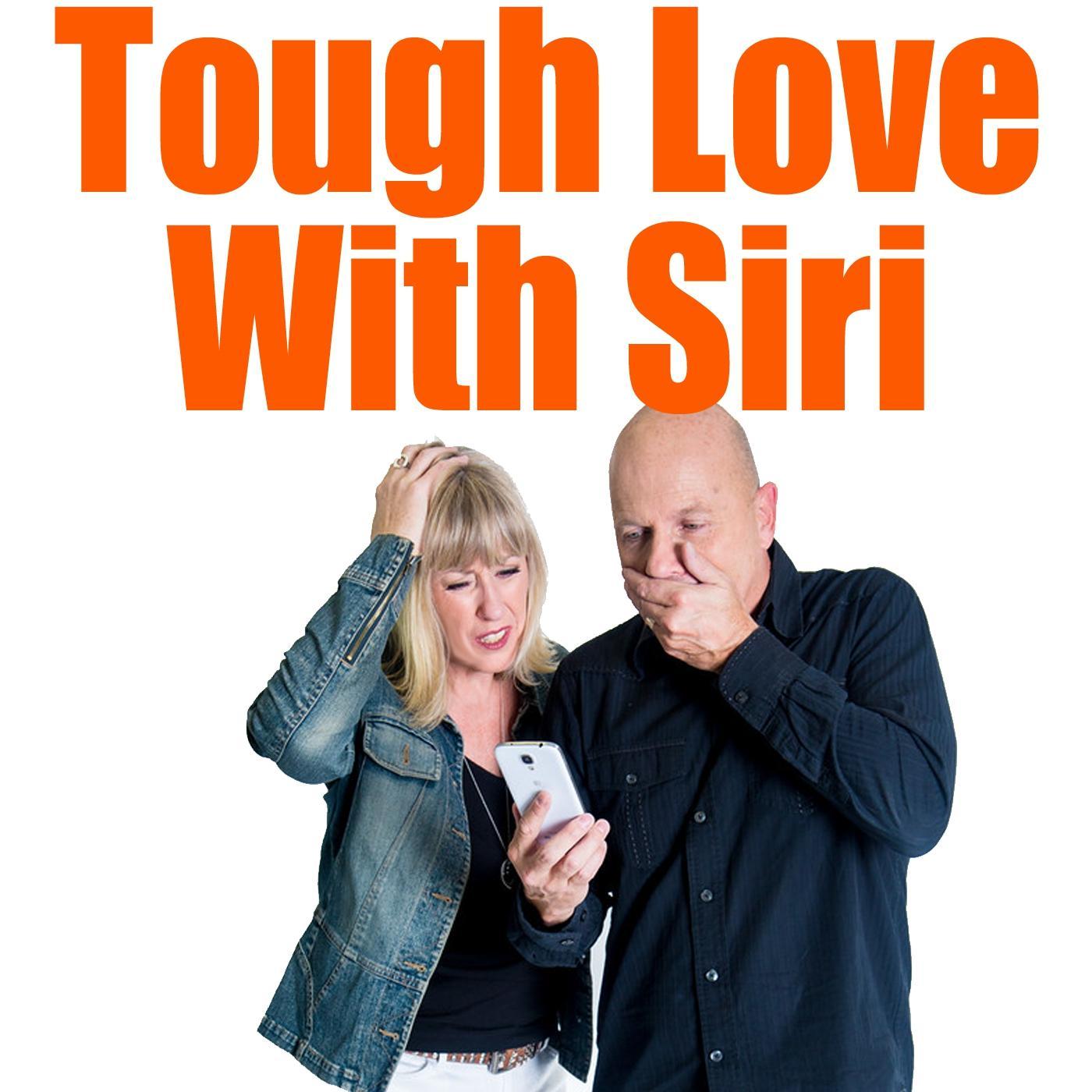 Tough Love With Siri