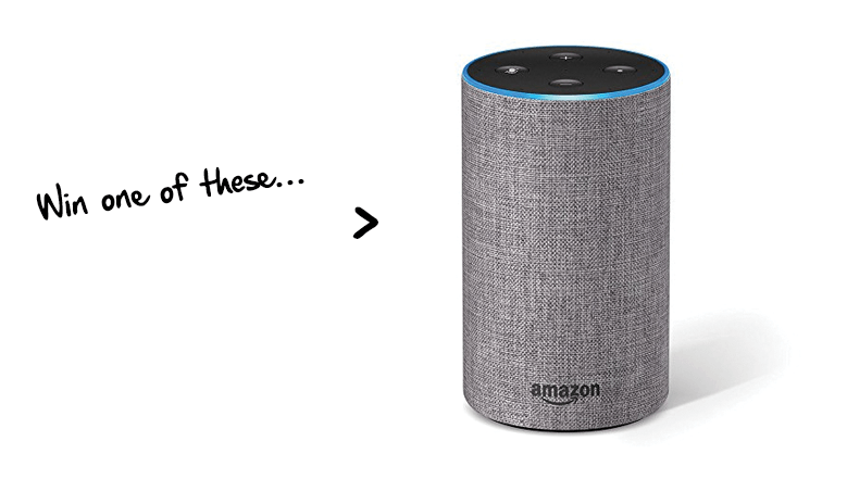 Win an Amazon Echo...