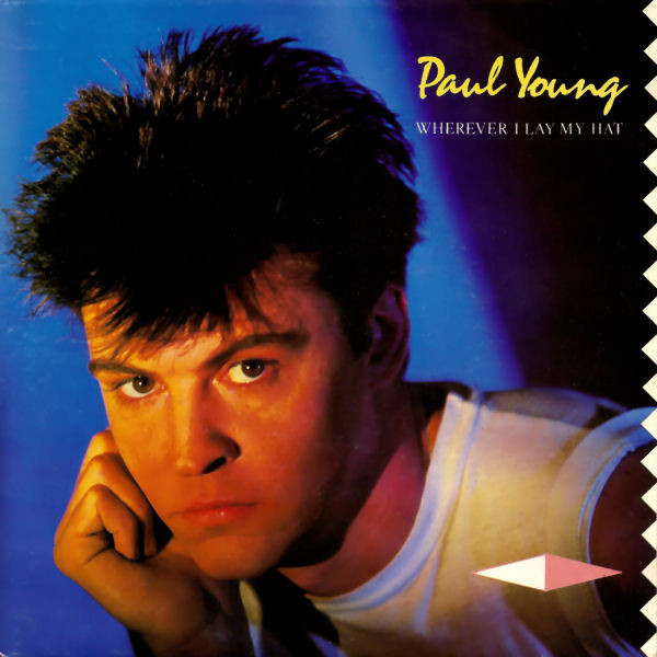 Paul Young - Wherever I Lay My Hat That's My Home
