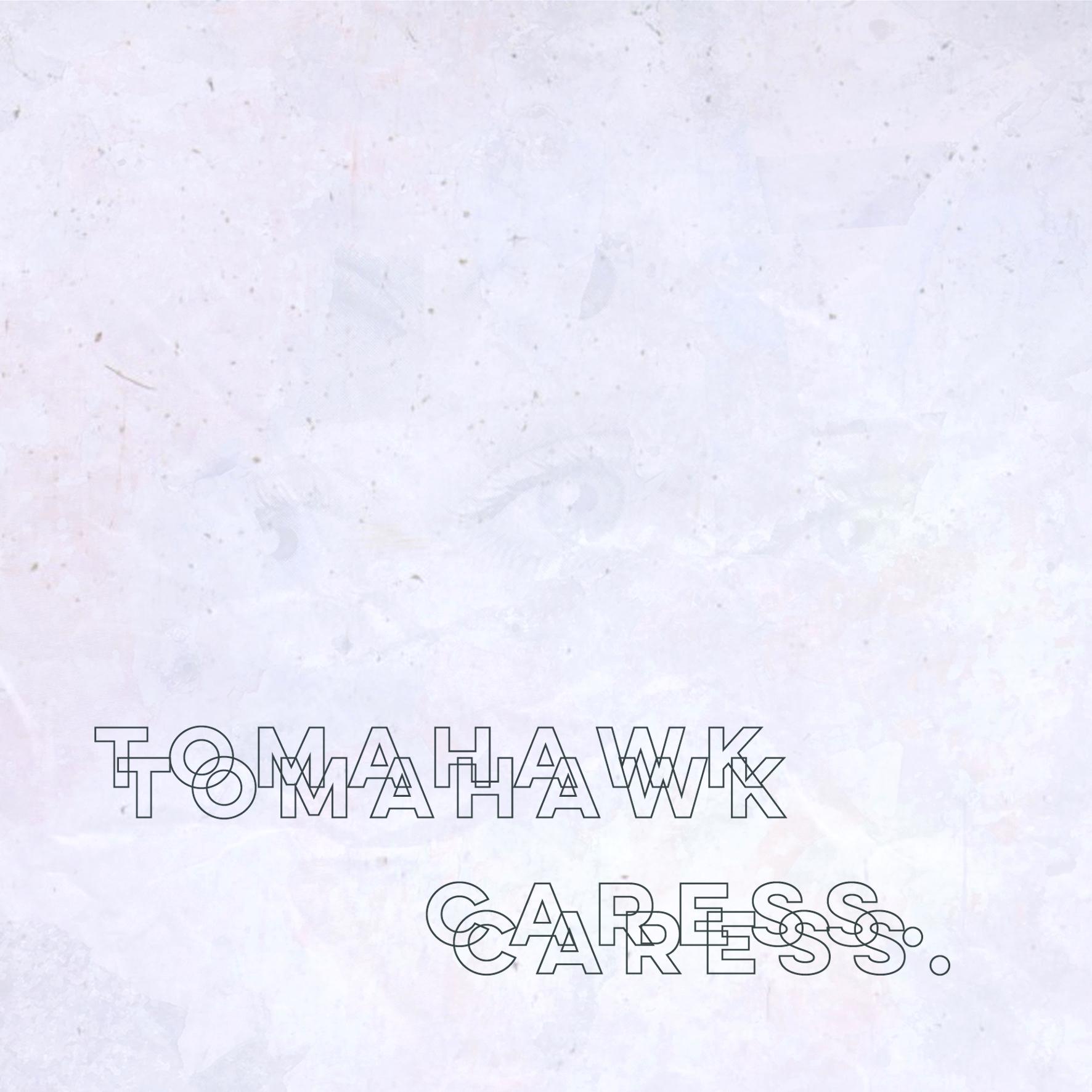 Tomahawk Caress