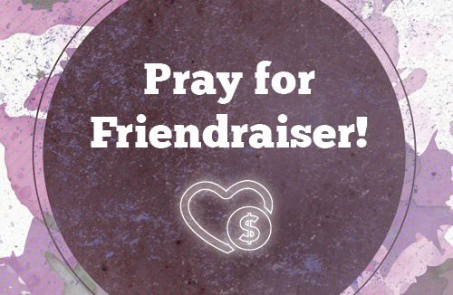 Pray for Friendraiser!