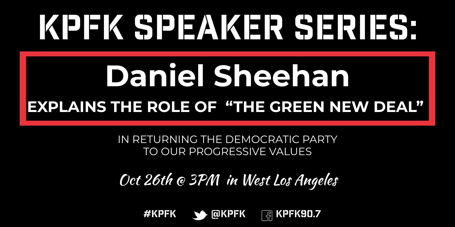 KPFK Speaker Series: Daniel Sheehan  on The Green New Deal
