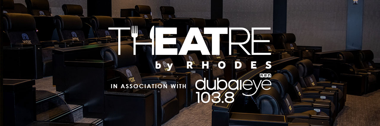 THEATRE by Rhodes in association with Dubai Eye 103.8