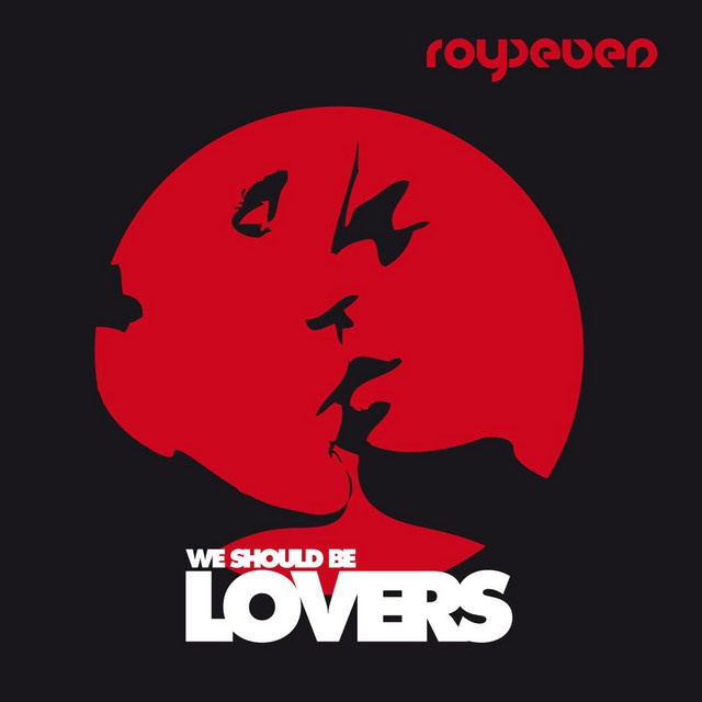 Royseven - We Should Be Lovers