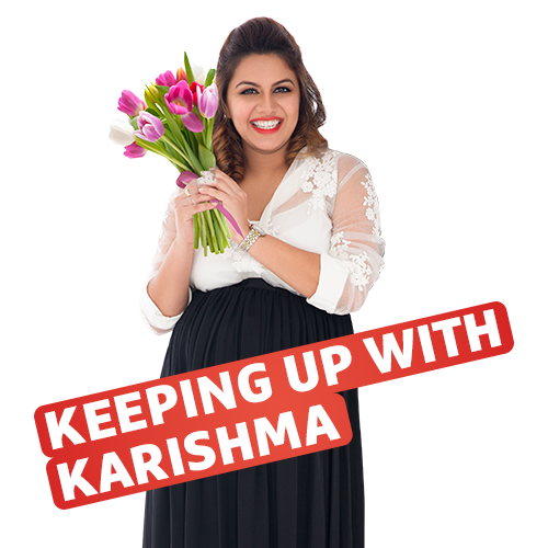 Keeping Up with Karishma