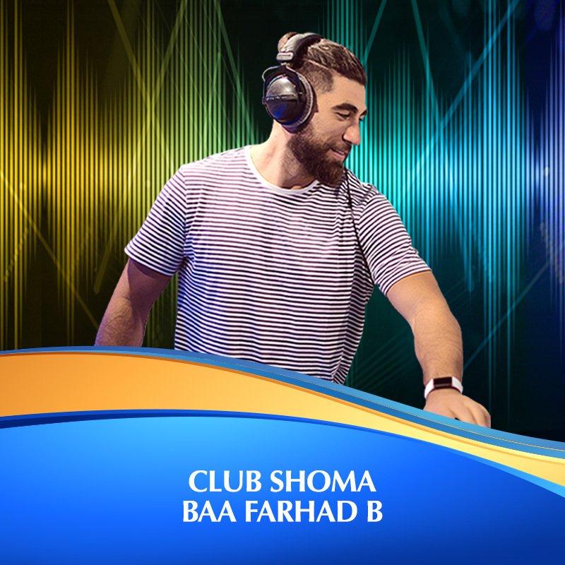 Club Shoma Baa Farhad B