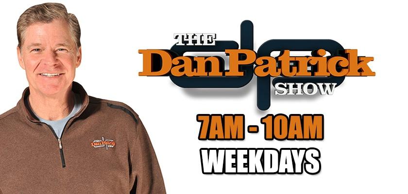 Listen for Dan Patrick!