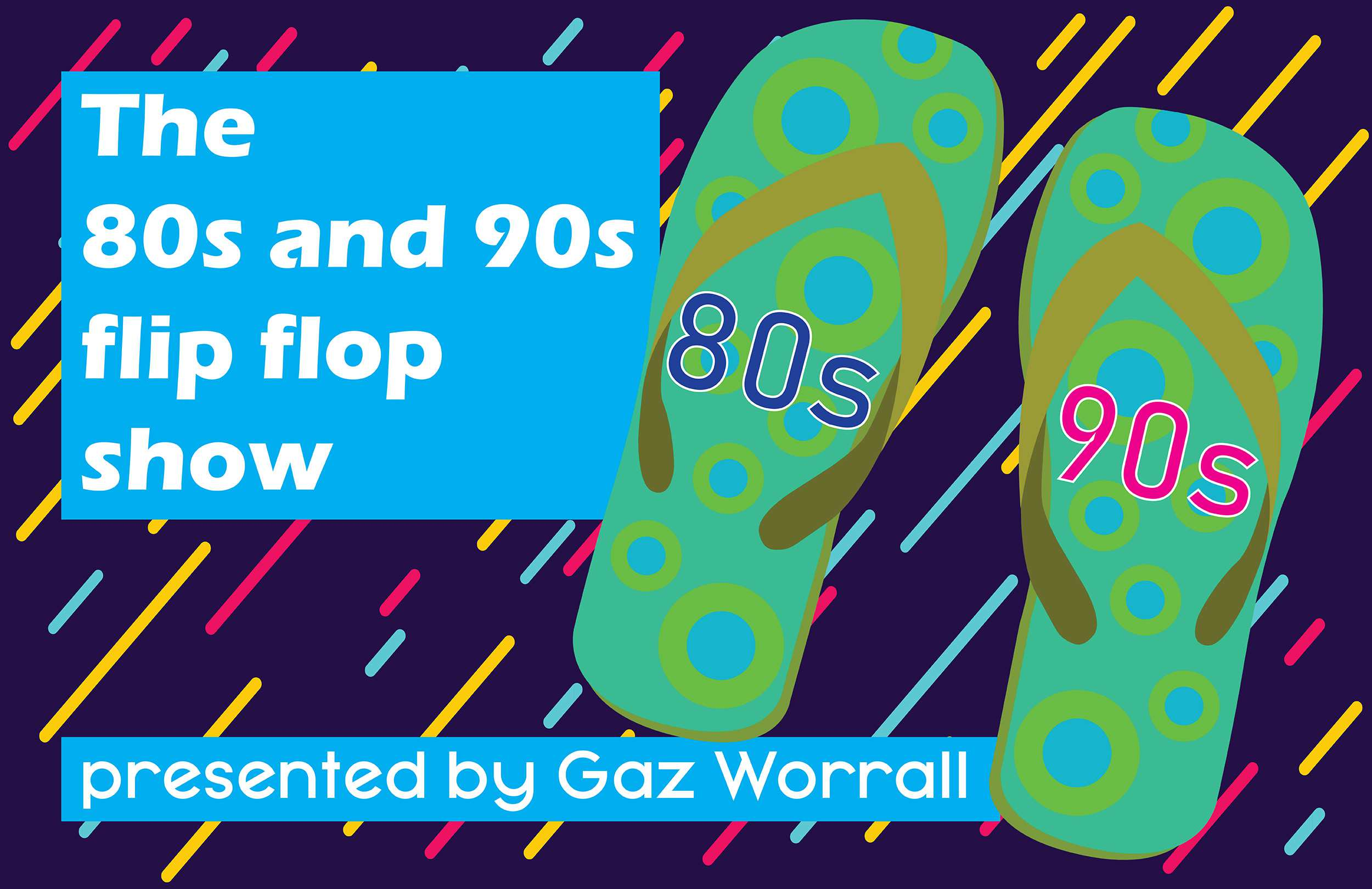 The 80s and 90s Flip Flop Show