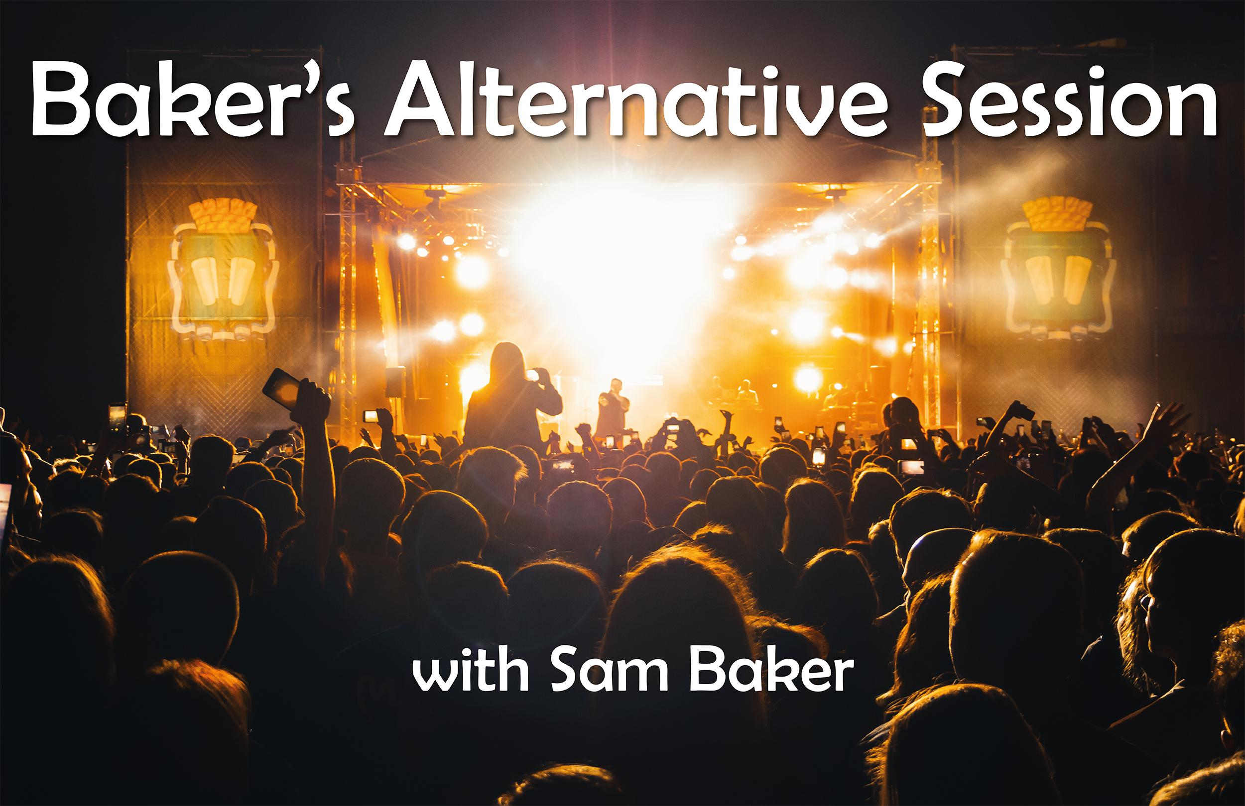 Baker's Alternative Session