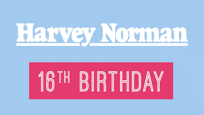 Harvey Norman 16th Birthday